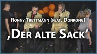 Ronny Trettmann - Der alte Sack (feat. Donkong)
