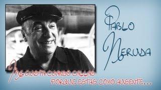 """Me gusta cuando callas. """"Poema XV"""" de Pablo Neruda"""