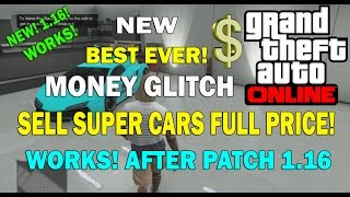 GTA 5 Online- NEW SELL SUPER CARS FULL PRICE! BEST EVER MONEY GLITCH (After Patch 1.16)