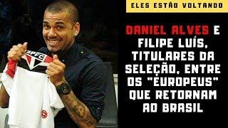Após Filipe Luís no Fla, Daniel Alves no São Paulo: laterais titulares da seleção no Brasil