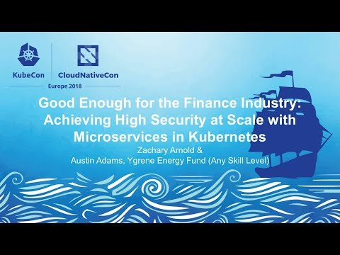 Good Enough for the Finance Industry: Achieving High Security at Scale with Microservices