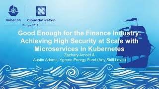 Achieving High Security at Scale with Microservices - Zachary Arnold & Austin Adams