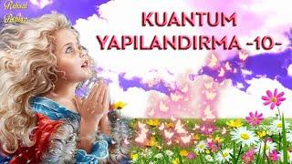 KUANTUM YAPILANDIRMA -10-