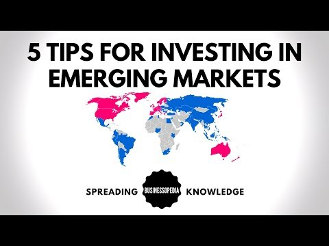 5 Tips for Investing in Emerging Markets