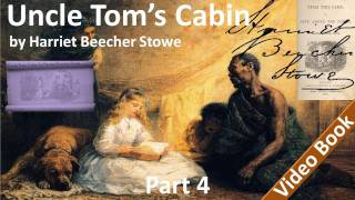 Part 4 - Uncle Tom's Cabin Audiobook by Harriet Beecher Stowe (Chs 16-18)