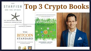 Top 3 cryptocurrency books reviewed:  CryptoAssets, Bitcoin Standard, Spider & Starfish book reviews