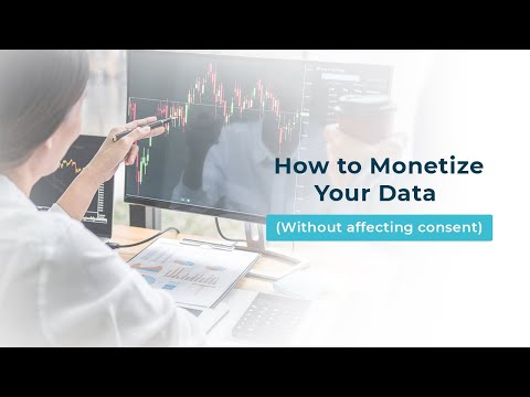 How to Monetize Your Data (Without affecting consent)