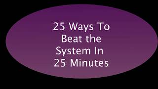 25 Ways You Can Beat The System in 25 Minutes .  www.Free.Lesko.com/store