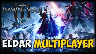 DAWN OF WAR III - Eldar Multiplayer Gameplay