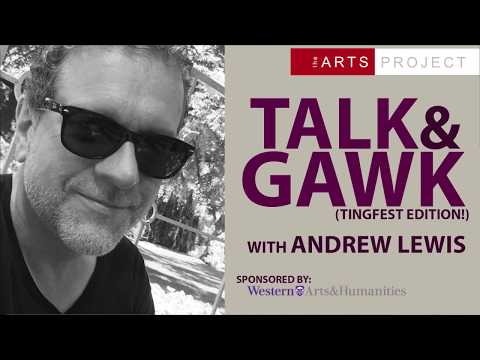 Talk & Gawk with Andrew Lewis (Tingfest edition!)