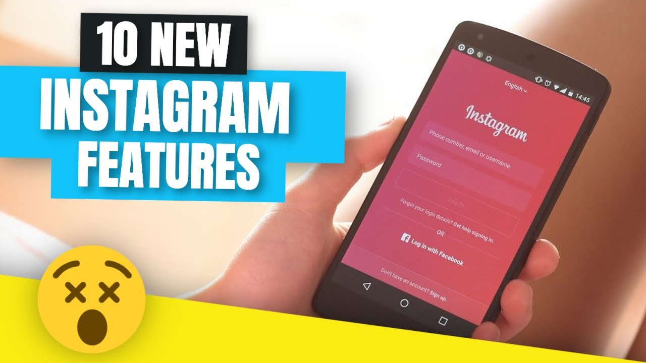 10 New Instagram Features You Shouldn't Ignore - Instagram