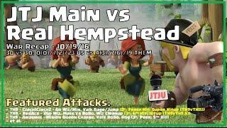 Clash of Clans -- War Recap (Random) -- JTJ Main vs Real Hempstead -- 10/19/16