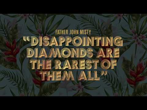 "Father John Misty - ""Disappointing Diamonds Are the Rarest of Them All"" [Official Audio]"