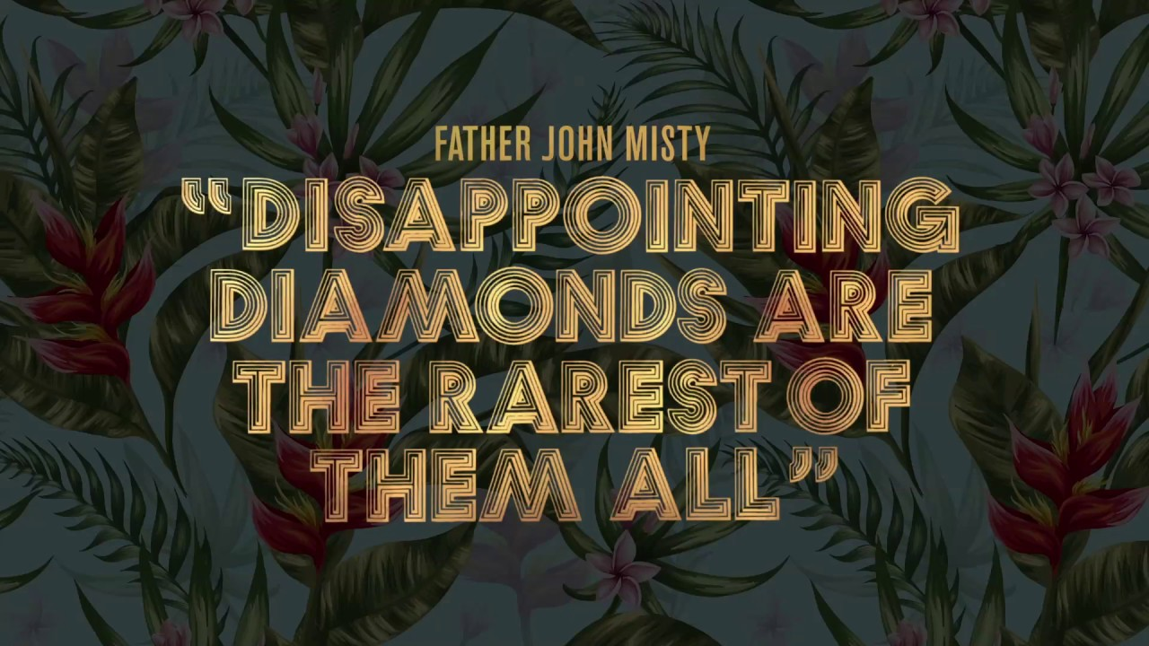 father-john-misty-disappointing-diamonds-are-the-rarest-of-them-all-official-audio-father-john-misty