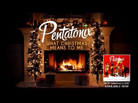 [Yule Log Audio] What Christmas Means To Me - Pentatonix