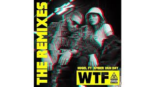 Hugel ft. Amber Van Day - WTF (ESH Remix) [OUT NOW] mp3
