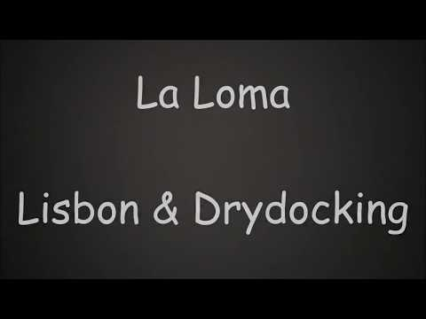 La Loma Dry Docking in Lisbon