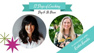 WHAT IT TAKES TO BE BRAVE | A conversation with leadership coach Kristen Knowles