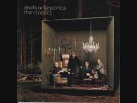 dada ante portas - i would give you my love
