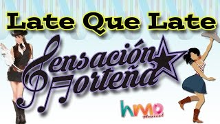 Late Que Late - Sensación Norteña || Version Estudio || Video || 2016