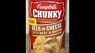 Campbell's Chunky Soup: Beer-n-cheese With Beef & Bacon Review