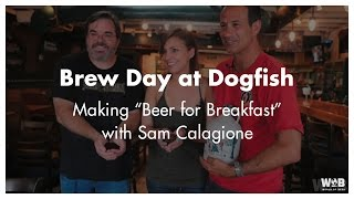 Brew Day at Dogfish: Beer for Breakfast