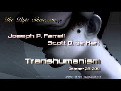 Joseph P. Farrell & Scott D. de Hart   Transhumanism, October 28, 2012