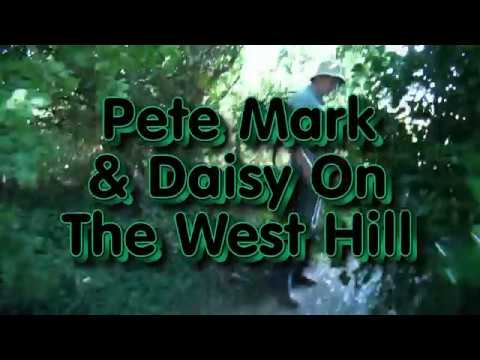 Pete Mark & Daisy On The West Hill ( HD )