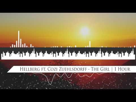 Hellberg ft. Cozi Zuehlsdorff - The Girl | 1 Hour