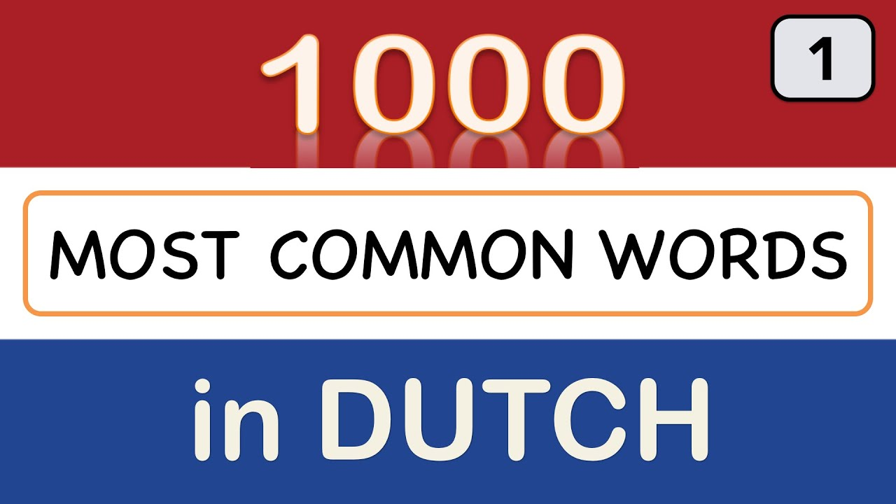 Learn dutch online dutch course lesson 1 1000 most common dutch learn dutch online dutch course lesson 1 1000 most common dutch words word 1 25 youtube kristyandbryce Gallery