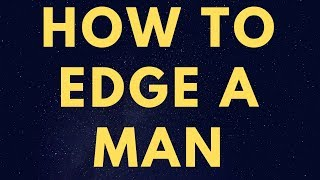 Download Mp3 How To Edge A Man.mastering Orgasm Control For More Satisfying Sex.5 Ways To Try