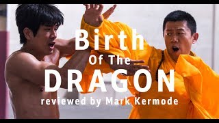 Birth Of The Dragon reviewed by Mark Kermode