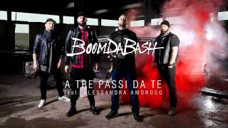 BOOMDABASH - A TRE PASSI DA TE Feat. ALESSANDRA AMOROSO