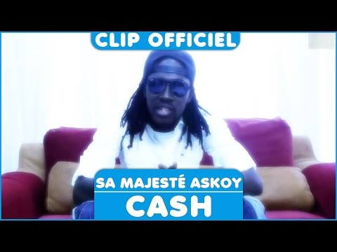 Sa Majesté Askoy -  Cash [Clip Officiel]