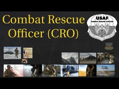 Combat Rescue Officers Explained – What is an Air Force CRO?