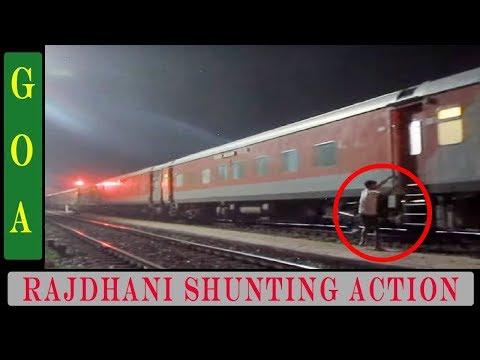 GOA RAJDHANI EXPRESS REVERSE SHUNTING | Indian Railways