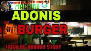 ADONIS BURGER | TAGALOG HORROR STORY | SANDATANG PINOY FICTION