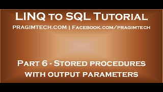 Part 6   Stored procedures with output parameters in LINQ to SQL