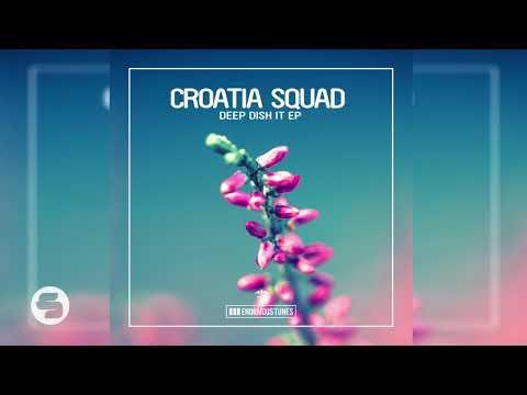 Croatia Squad - Deep Dish It (Original Club Mix)