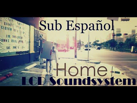 LCD Soundsystem - Home (Subtitulada en Español)