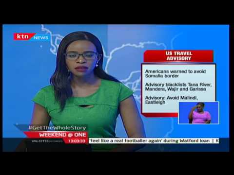 Weekend at One:  United States issues a travel warning to her citizens in Kenya 14/1/2017