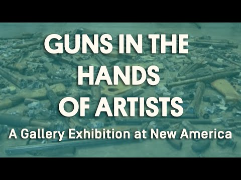 Guns in the Hands of Artists: A Gallery Exhibition at New America
