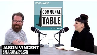 Jason Vincent Talks About Making Time for Family | Communal Table | Food & Wine