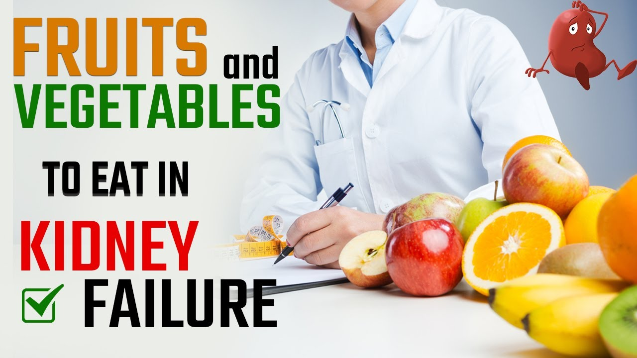 Fruits and Vegetables to Eat in Kidney Failure | Diet for Kidney Patients