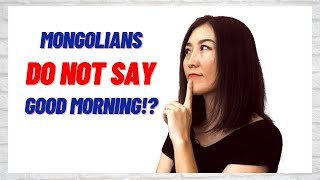 Learn Mongolian: Common Mongolian Greetings And Farewells