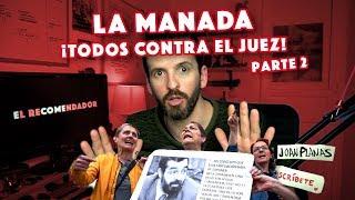 LA MANADA ¡TODOS CONTRA EL JUEZ!
