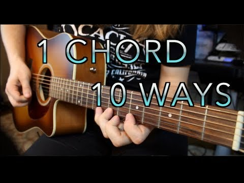10 Ways To Play 1 Chord ( With Tabs)