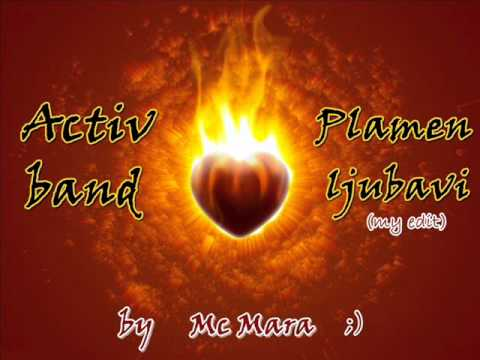 Activ band - Plamen ljubavi (my edit)