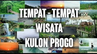 Gambar cover Tempat - tempat Wisata Di kulon Progo,Yogyakarta
