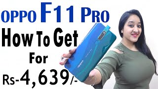 OPPO F11 PRO - Features & How To Get For Rs.4639 only